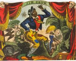 """The legendary character of """"Jim Crow"""" that minstrels enacted. Jim Crow was the personification of a naive, dim-witted, cheerful Black Man, that acted as an instrument of comedy for the White Americans"""