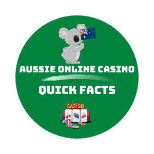 Aussie Online Casino Quick Facts